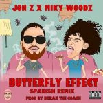 Jon Z Ft Miky Woodz - Buttlefly Effect (Spanish Version)