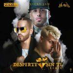 Nicky Jam, Noriel, Yandel - Desperté Sin Ti Remix