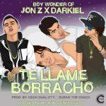 Darkiel y Jon Z - Te Llamé Borracho