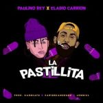 Paulino Rey ft. Eladio Carrion - La Pastillita