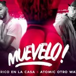 Lirico En La Casa Ft. Atomic Otro Way - Muevelo
