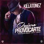 Killatonez - Quiero Provocarte